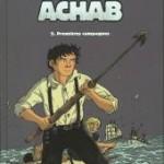 Achab - 2 - Premières campagnes